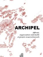 Archipel - Affinité, organisation informelle et projets insurrectionnels