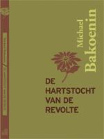De hartstocht van de revolte (Michael Bakoenin)
