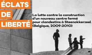 Éclats de liberté – La lutte contre la construction d'un nouveau centre fermé