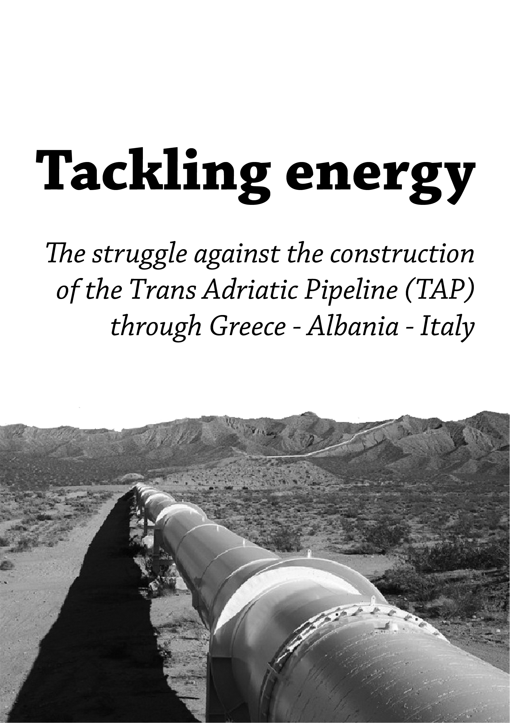 Tackling energy – The struggle against the construction of the Trans Adriatic Pipeline (TAP) through Greece – Albania – Italy