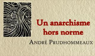 Un anarchisme hors norme (André Prudhommeaux)
