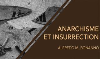 Anarchisme et insurrection (Alfredo M. Bonanno)