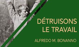 Détruisons le travail (Alfredo M. Bonanno)