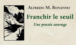 Franchir le seuil (Alfredo M. Bonanno)