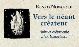 Vers le néant créateur (Renzo Novatore)